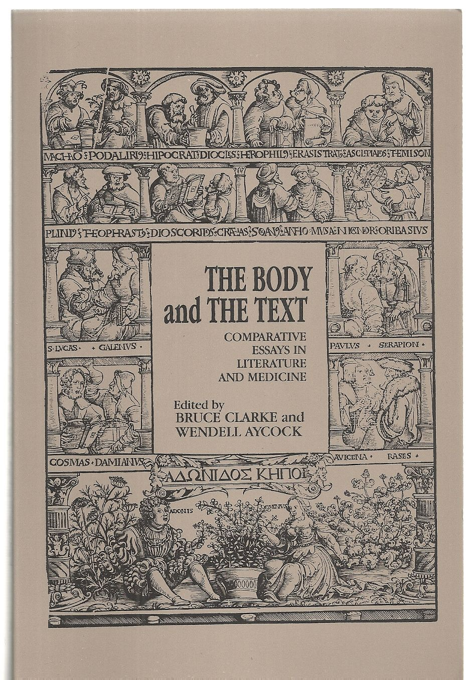 The Body and the Text: Comparative Essays in Literature and Language (Studies in Comparative Literature; 22), Bruce Clarke; Wendell Aycock